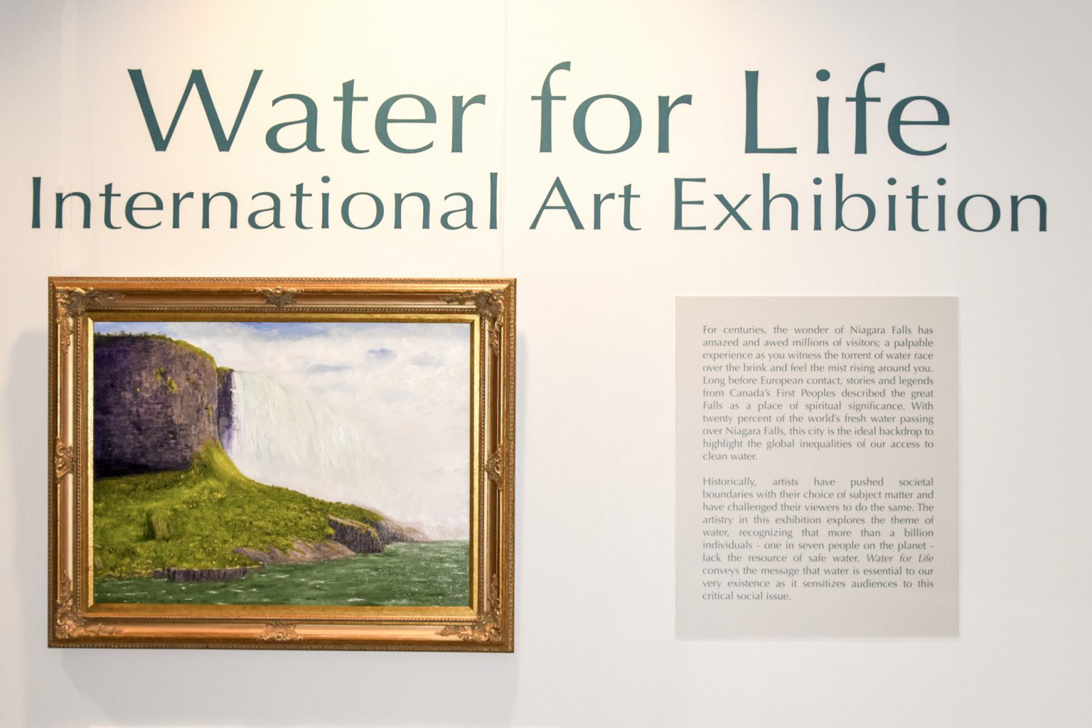 Water for Life, international Art Exhibition, First Edition, opening at the Niagara Falls History Museum, Niagara Falls.